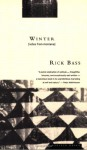 Winter: Notes from Montana - Rick Bass, Elizabeth Hughes