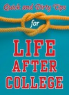 Quick and Dirty Tips for Life After College: Your Ultimate Guide to Career Success (Quick & Dirty Tips) - Mignon Fogarty, Monica Reinagel, Ben Greenfield, Sanaz Majd, Laura D. Adams, Adam Freedman, Jason Marshall, Lisa B. Marshall, Amanda Thomas, Richie Frieman, Jolanta Benal, Stever Robbins
