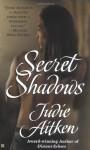 Secret Shadows - Judie Aitken