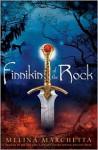 Finnikin of the Rock (Lumatere Chronicles #1) - Melina Marchetta