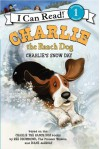 Charlie the Ranch Dog: Charlie's Snow Day - Ree Drummond, Diane de Groat