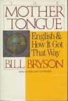 The Mother Tongue: English and How It Got That Way by Bill Bryson (1990-06-01) - Bill Bryson