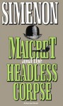 Maigret and the Headless Corpse - Georges Simenon, Eileen Ellenbogen