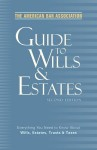 American Bar Association Guide To Wills And Estates, Third Edition: Everything You Need To Know About Wills, Estates, Trusts, And Taxes - The American Bar Association