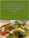 8 Truths Rachel Ray Hopes You Never Find Out About Writing a Cookbook - Bill Frederick