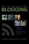 International Blogging: Identity, Politics, and Networked Publics - Adrienne Russell