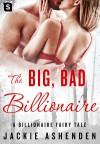 The Big, Bad Billionaire: A Billionaire Romance (The De Santis Brothers) - Jackie Ashenden