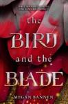 The Bird and the Blade - Megan Bannen