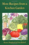 More Recipes from a Kitchen Garden - Renee Shepherd, Fran Raboff