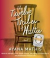 The Twelve Tribes Of Hattie - Ayana Mathis, Adenrele Ojo, Bahni Turpin, Adam Lazarre-White