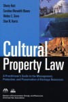 Cultural Property Law: A Practitioner's Guide to the Management, Protection, and Preservation of Heritage Resources - Sherry Hutt, Caroline M. Blanco, Walter E. Stern