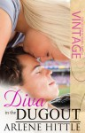 Diva in the Dugout: All Is Fair in Love and Baseball - Arlene Hittle