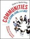 Communities That Learn, Lead, and Last: Building and Sustaining Educational Expertise - Giselle O. Martin-Kniep