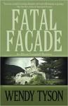 Fatal Facade (An Allison Campbell Mystery) (Volume 4) - Wendy Tyson