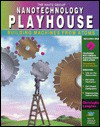 Nanotechnology Playhouse: Building Machines from Atoms - Christopher F. Lampton, Mitchell Waite