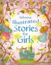 Usborne Illustrated Stories for Girls - Louie Stowell