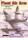 Fleet Air Arm: British Carrier Aviation, 1939-1945 - Aircraft Specials series - Ron Mackay