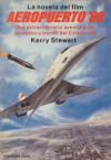 Airport '80 - the Concorde: a novel - Kerry Stewart