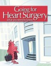Going For Heart Surgery: What You Need To Know - Carole A. Gassert
