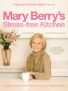 Mary Berry's Stress-Free Kitchen - Mary Berry