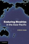 Enduring Rivalries in the Asia-Pacific - Steve Chan