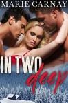 In Two Deep: BBW Menage Romance (Mill Creek Menage Book 3) - Marie Carnay