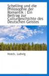 Schelling und die Philosophie der Romantik : Ein Beitrag zur Culturgeschichte des Deutschen Geistes (German Edition) - Noack, Ludwig