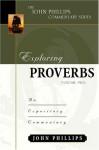 Exploring Proverbs, Volume 2 - John Phillips