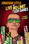 Jonathan Little on Live No-Limit Cash Games: Volume 1: The Theory - Jonathan Little