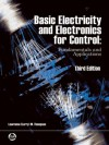 Basic Electricity and Electronics for Control: Fundamentals and Applications 3rd Edition - Lawrence (Larry) M. Thompson