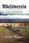 Adelsverein: The Sowing: Book Two of the Adelsverein Trilogy - Celia Hayes