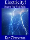Electricity! (Discover Your World Series) - Kurt Zimmerman, Michelle Zimmerman