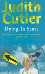 Dying to Score - Judith Cutler
