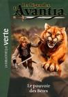 Le pouvoir des bêtes (Les légendes d'Avantia, #3) - Adam Blade, Artful Doodlers, Lucile Galliot