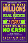 How to Make Million$ in Real Estate in Three Years Startingwith No Cash - Tyler G. Hicks