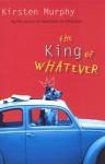 The King of Whatever - Kirsten Murphy