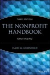 The Nonprofit Handbook: Fund Raising (AFP/Wiley Fund Development Series) (The AFP/Wiley Fund Development Series) - James M. Greenfield
