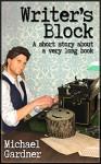 Writer's Block - Michael Gardner