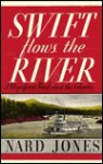 Swift Flows the River - Nard Jones