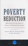 Poverty Reduction: What Role for the State in Today's Globalized Economy? - Francis Wilson, Einar Braathen, Nazneen Kanji