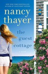 The Guest Cottage: A Novel - Nancy Thayer