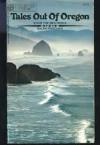 Tales Out Of Oregon - Ralph Friedman