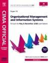 CIMA Official Learning System Organisational Management and Information Systems, Fourth Edition (CIMA Managerial Level 2008) - Bob Perry