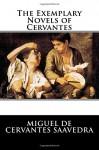 The Exemplary Novels of Cervantes - Miguel de Cervantes Saavedra