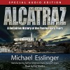Alcatraz: A Definitive History of the Penitentiary Years - Michael Esslinger, Eric Medler