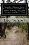 Fables for Children, Stories for Children, Natural Science Stories, Popular Education, Decembrists, Moral Tales - Leo Tolstoy, Leo Wiener