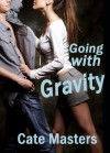 Going with Gravity - Cate Masters