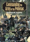 Commanding the Army of the Potomac (Modern War Studies) - Stephen R. Taaffe