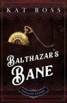Balthazar's Bane - Kat Ross