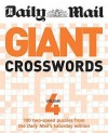 "Giant Crosswords: V. 4: 100 Two-Speed Puzzles from the ""Daily Mail's"" Saturday Edition - Daily Mail"